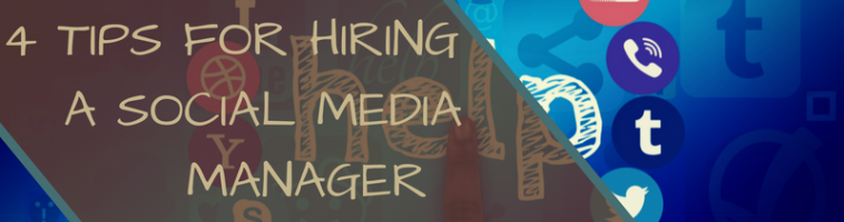 4 Tips for Hiring a Social Media Manager