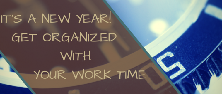 It's a New Year! Get Organized with Your Work Time