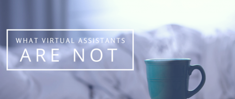 What Virtual Assistants Are Not