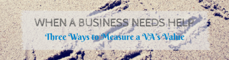 When a Business Needs Help: Three Ways to Measure a VA's Value